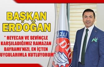 Başkan Erdoğan'' Heyecan ve sevinçle karşıladığımız Ramazan Bayramı'nızı, en içten duygularımla kutluyorum''