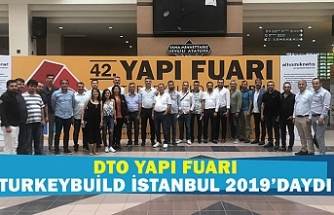 DTO yapı fuarı TurkeyBuild İstanbul 2019'daydı