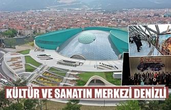 Kültür ve sanatın merkezi Denizli