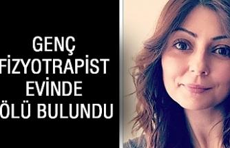 Genç Fizyotrapist Evinde Ölü Bulundu