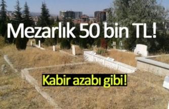 Mezarlık 50 bin TL!