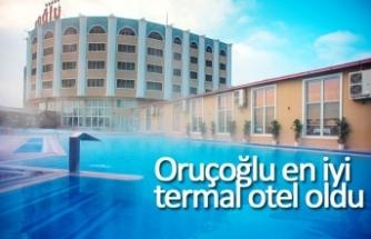 Oruçoğlu en iyi termal otel oldu
