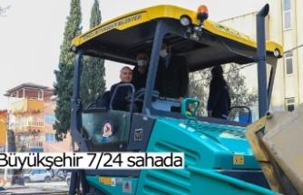 Büyükşehir 7/24 sahada