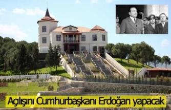 Açılışını Cumhurbaşkanı Erdoğan yapacak