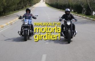 Pamukkale'ye motorla girdiler!