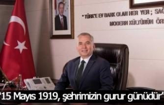 """Başkan Zolan, """"15 Mayıs 1919, şehrimizin gurur günüdür"""""""