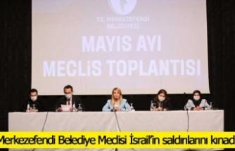 Merkezefendi Belediye Meclisi İsrail'in Filistin'e yaptığı saldırıları kınadı