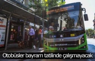 Otobüsler bayram tatilinde çalışmayacak