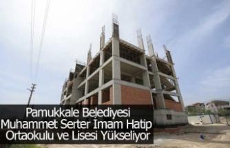 Pamukkale Belediyesi  Muhammet Serter İmam Hatip  Ortaokulu ve Lisesi Yükseliyor