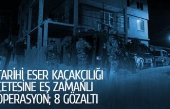 Tarihi eser kaçakçılarına dev operasyon!