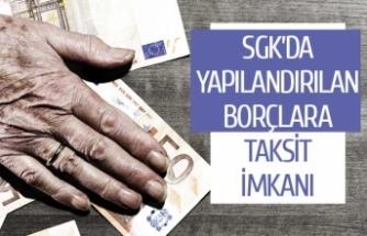 SGK'da yapılandırılan borçlara taksit imkanı