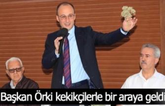 Başkan Örki kekikçilerle bir araya geldi