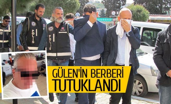 Gülen'in berberi tutuklandı