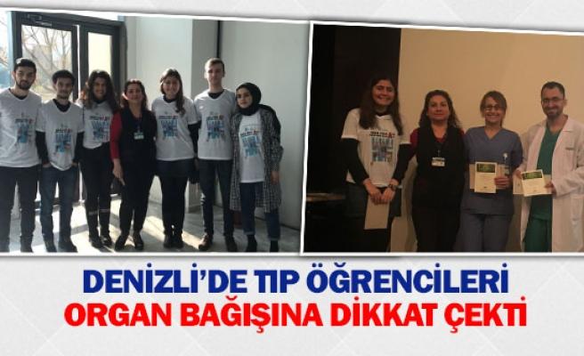 Denizli'de tıp öğrencileri organ bağışına dikkat çekti
