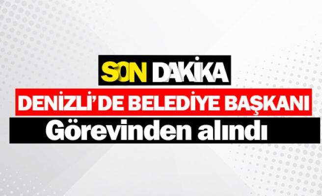 Denizli'de belediye başkanı görevden alındı
