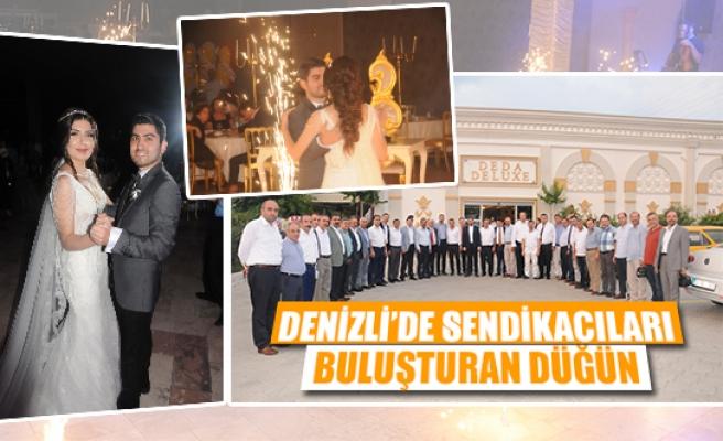 Denizli'de sendikacıları buluşturan düğün