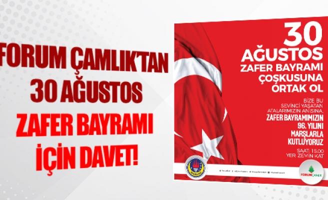 Forum Çamlık'tan 30 Ağustos Zafer Bayramı için davet!