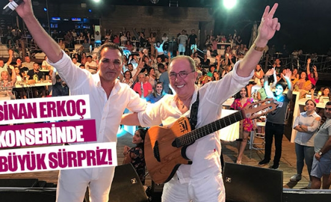 Sinan Erkoç konserinde büyük sürpriz!