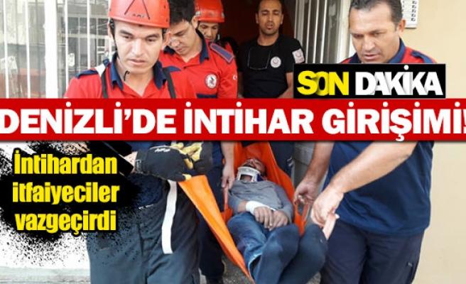 Denizli'de intihar etmek isteyen vatandaşı itfaiyeciler kurtardı