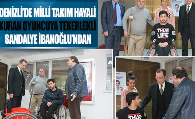 Denizli'de milli takım hayali kuran oyuncuya tekerlekli sandalye ibanoğlu'ndan