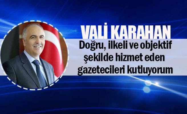 Vali Karahan: Doğru, ilkeli ve objektif şekilde hizmet eden gazetecileri kutluyorum