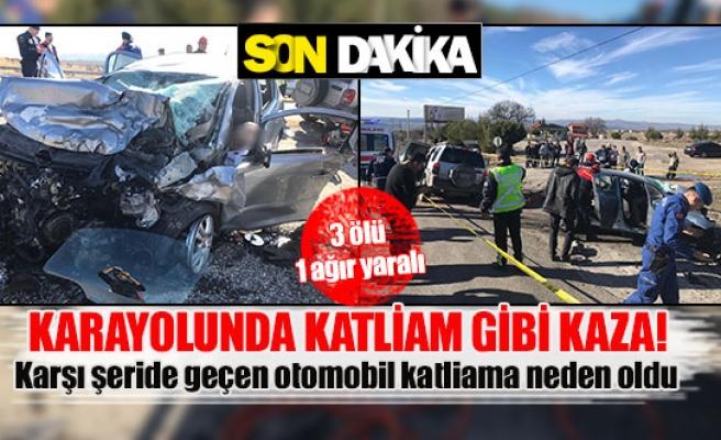 Karşı şeride geçen otomobil katliama neden oldu