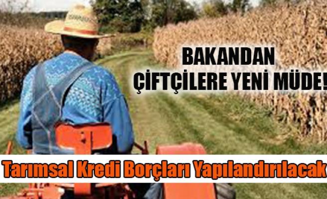 Tarımsal kredi borçları yapılandırılacak