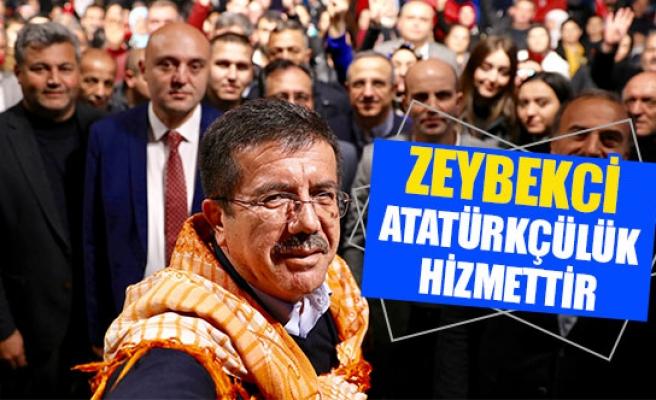 Zeybekci, Atatürkçülük hizmettir