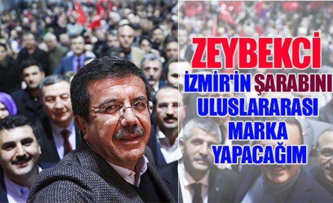 Zeybekci:''İzmir'in şarabını uluslararası marka yapacağım''