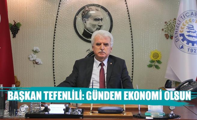 Başkan Tefenlili: gündem ekonomi olsun