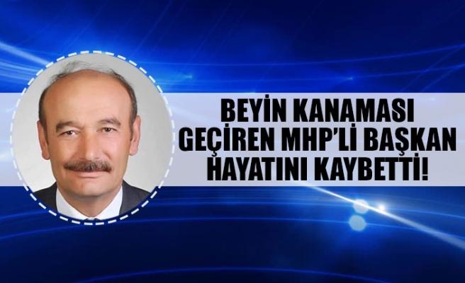 Beyin kanaması geçiren MHP'li başkan hayatını kaybetti!