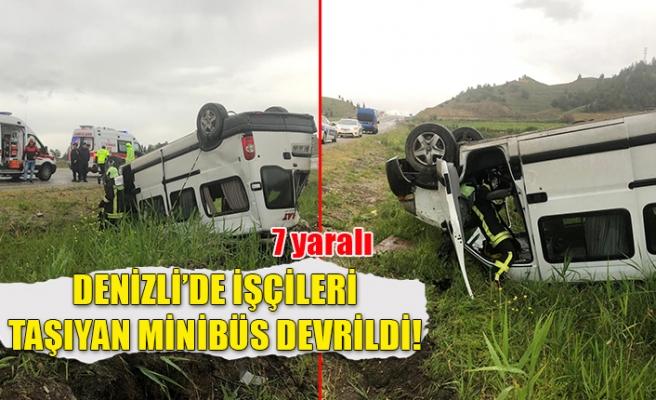 Denizli'de işçileri taşıyan minibüs devrildi!