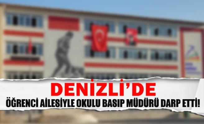 Denizli'de öğrenci ailesiyle okulu basıp müdürü darp etti!
