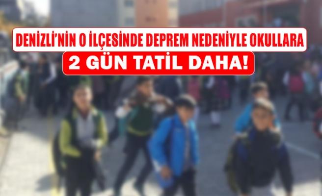Denizli'nin o ilçesinde deprem nedeniyle okullara 2 gün tatil daha!