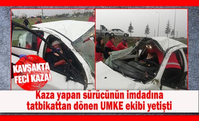 Kaza yapan sürücünün imdadına tatbikattan dönen UMKE ekibi yetişti