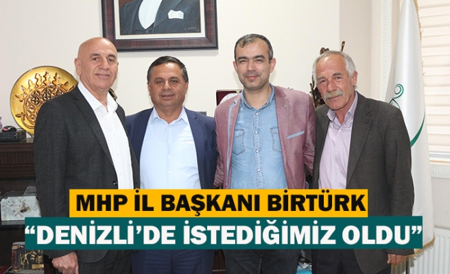 """MHP İl Başkanı Birtürk:""""Denizli'de istediğimiz oldu"""""""