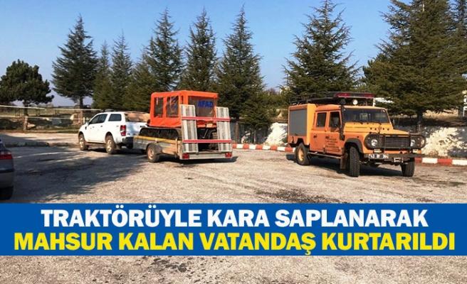 Traktörüyle kara saplanarak mahsur kalan vatandaş kurtarıldı