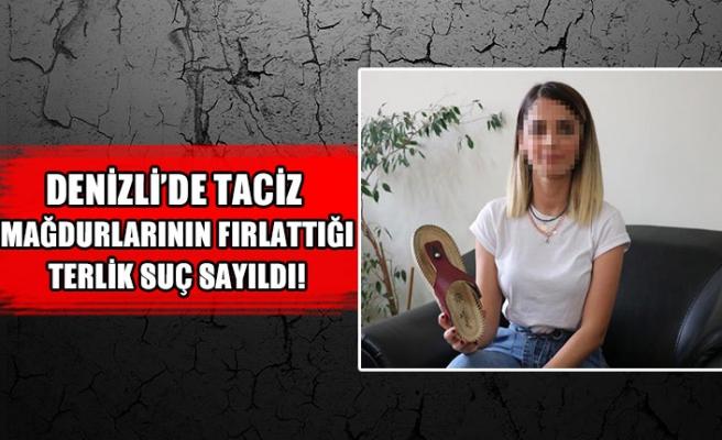 Denizli'de taciz mağdurlarının fırlattığı terlik suç sayıldı!