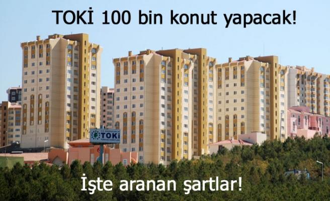 TOKİ 100 bin konut yapacak!
