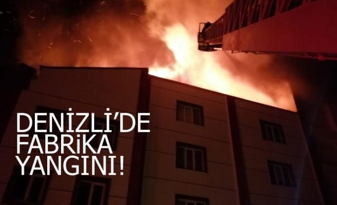 Denizli'de fabrika yangını!