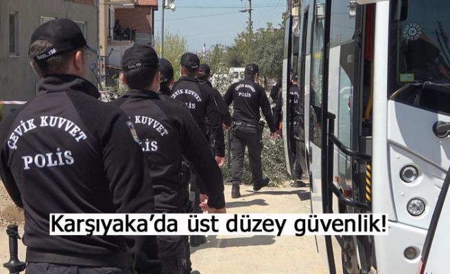 Karşıyaka'da üst düzey güvenlik!