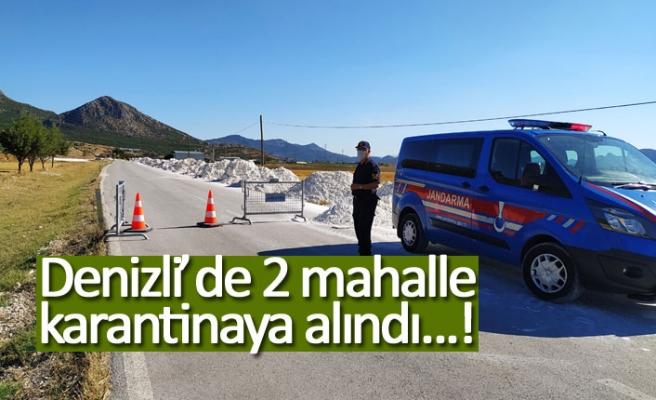 Denizli'de 2 mahalle karantinaya alındı!