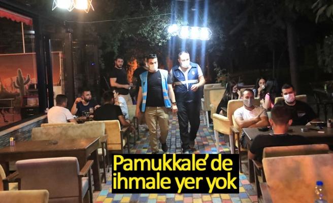 Pamukkale'de ihmale yer yok!