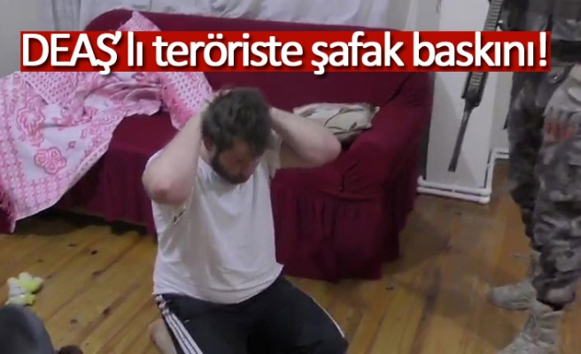 DEAŞ'lı teröriste şafak baskını!