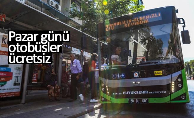 Pazar günü otobüsler ücretsiz