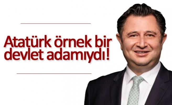 Atatürk örnek bir devlet adamıydı!