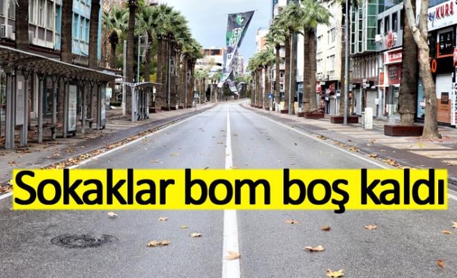 Sokaklar bom boş kaldı