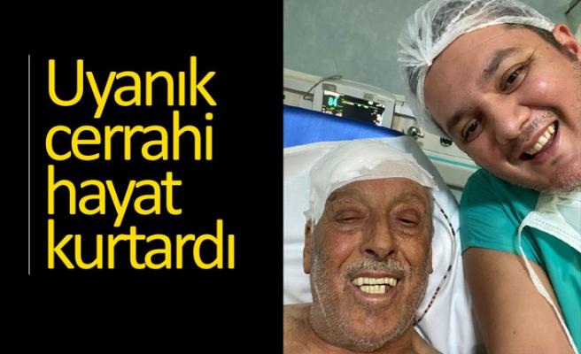 Uyanık cerrahi hayat kurtardı