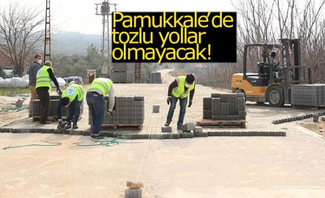Pamukkale'de tozlu yollar olmayacak!