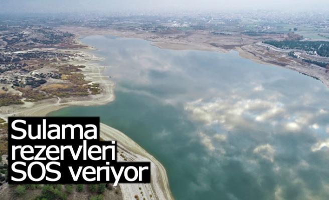 Sulama rezervleri SOS veriyor